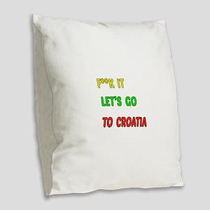 Let's go to Croatia Burlap Throw Pillow