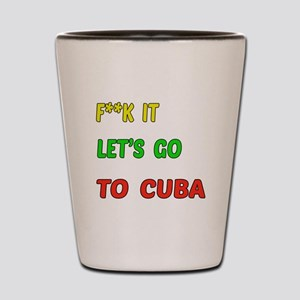 Let's go to Cuba Shot Glass
