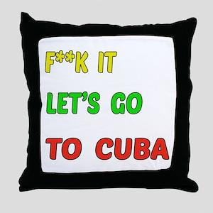 Let's go to Cuba Throw Pillow