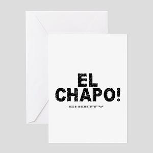 EL CHAPO! - SHORTY! Greeting Cards