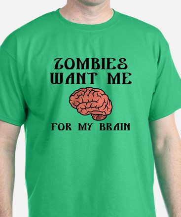 Zombies Want Me T-Shirt