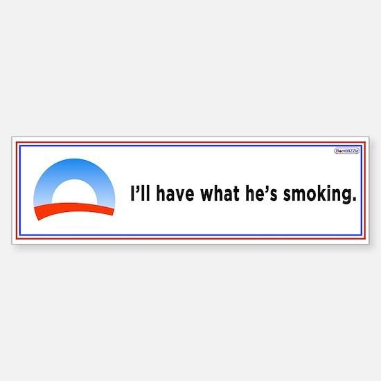 Ill Have What Hes Smoking / Bumper Bumper Bumper Sticker