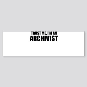 Trust Me, I'm An Archivist Bumper Sticker