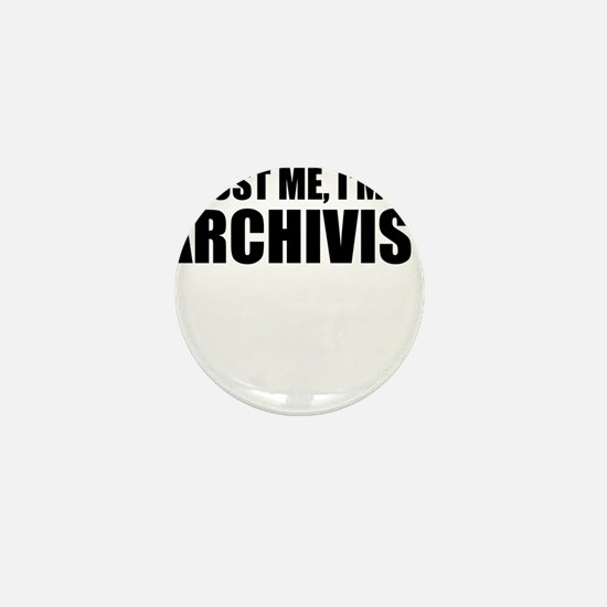 Trust Me, I'm An Archivist Mini Button