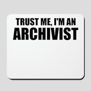 Trust Me, I'm An Archivist Mousepad