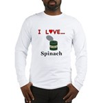 I Love Spinach Long Sleeve T-Shirt
