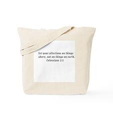 Colossians 3:2 Tote Bag