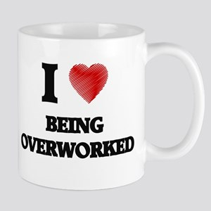 being overworked Mugs