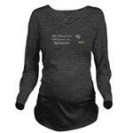 Christmas Spinach Long Sleeve Maternity T-Shirt