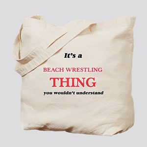 It's a Beach Wrestling thing, you wou Tote Bag