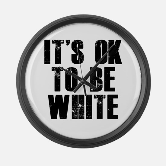 It's OK to be white Large Wall Clock