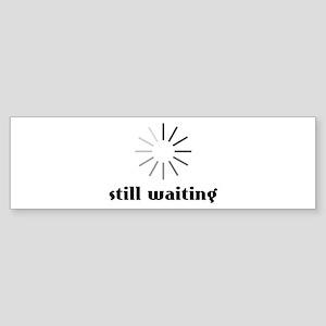 Still Waiting Circle Bumper Sticker