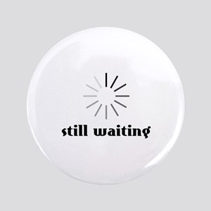 Still Waiting Circle Button