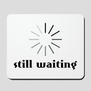 Still Waiting Circle Mousepad