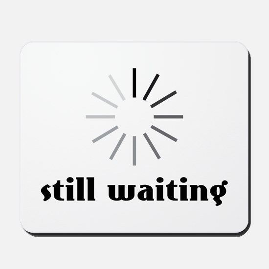 Still Waiting Circle Mousepad