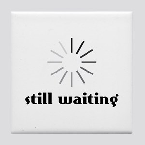 Still Waiting Circle Tile Coaster