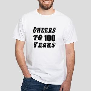 Cheers To 100 White T-Shirt