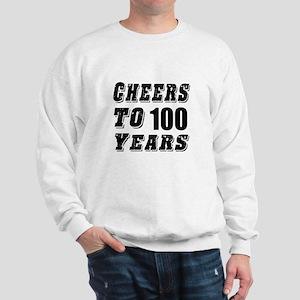 Cheers To 100 Sweatshirt