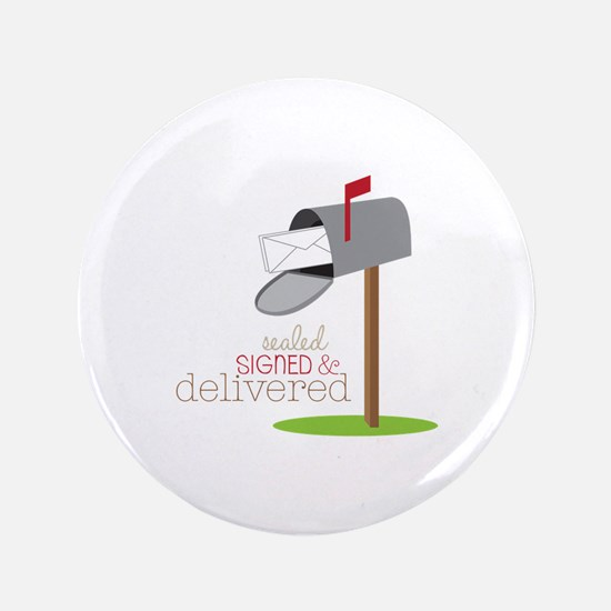 Sealed Signed & Delivered Button