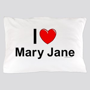 Mary Jane Pillow Case