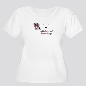High heels are a must to conquer Plus Size T-Shirt