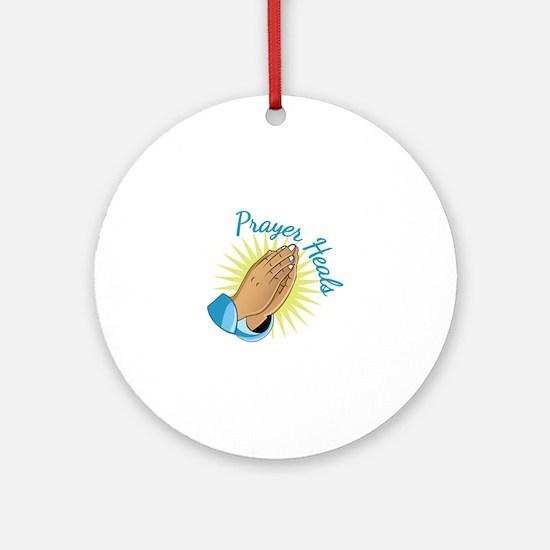 Prayer Heals Round Ornament