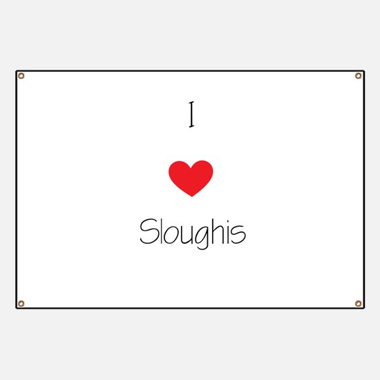I love Sloughis Banner