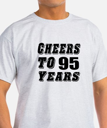 Cheers To 95 T-Shirt