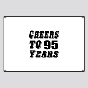 Cheers To 95 Banner