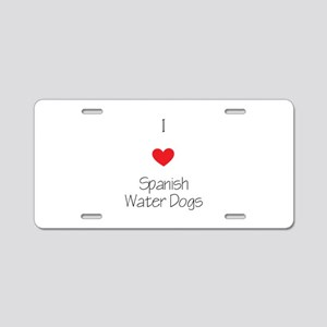 I love Spanish Water Dogs Aluminum License Plate