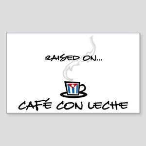 Raised on Café con Leche Rectangle Sticker
