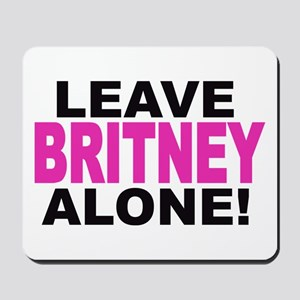 Leave Britney Alone! Mousepad