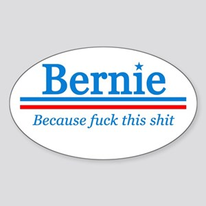 Bernie Fuck This Shit Sticker (oval)