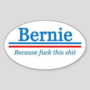 Bernie Fuck This Shit Sticker (oval)