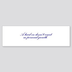 Hard-on not Personal Growth Bumper Sticker