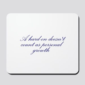 Hard-on not Personal Growth Mousepad