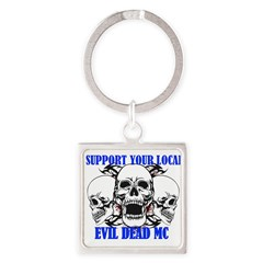 Support Your Local Evil Dead Mc Keychains