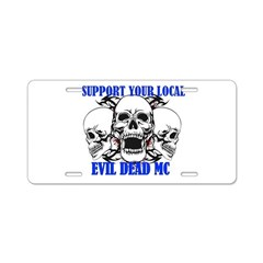 Support Your Local Evil Aluminum License Plate