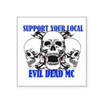 Support Your Local Evil Dead Mc Sticker
