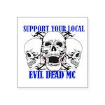 Support Your Local Evil Dead Mc Sticker