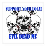 """Support Your Local Evil Square Car Magnet 3"""""""