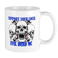 Support Your Local Evil Dead Mc Mugs
