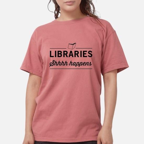 Libraries shhhh happens T-Shirt