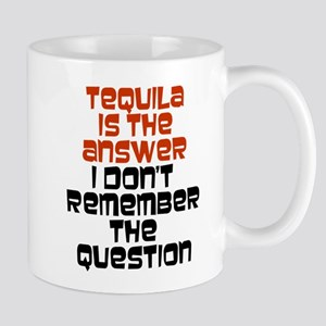 Tequila Is The Answer Mugs