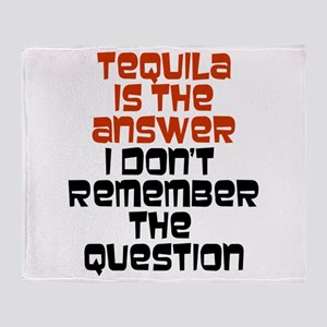 Tequila Is The Answer Throw Blanket