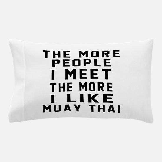 I Like Muay Thai Pillow Case