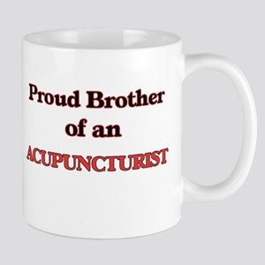 Proud Brother of a Acupuncturist Mugs