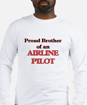 Proud Brother of a Airline Pil Long Sleeve T-Shirt