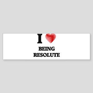 being resolute Bumper Sticker