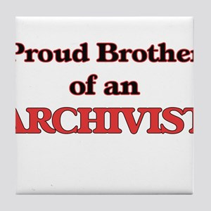 Proud Brother of a Archivist Tile Coaster